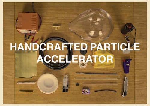 handcrafted particle accelerator